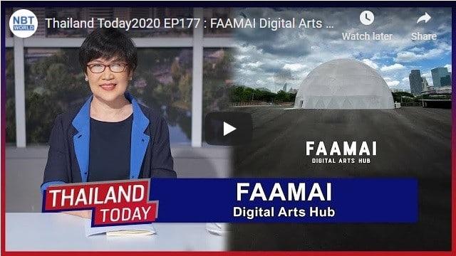 Thailand Today 2020: FAAMAI Digital Arts Hub